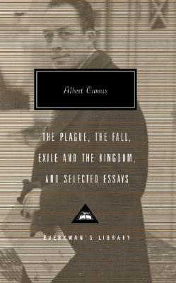 The Plague, the Fall, Exile and the Kingdom, and Selected Essays - Camus, Albert, and Gilbert, Stuart (Translated by), and O'Brien, Justin (Translated by)