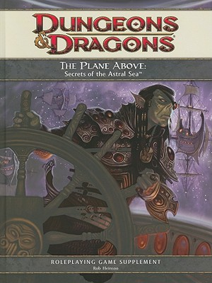 The Plane Above: Secrets of the Astral Sea: A 4th Edition D&d Supplement - Heinsoo, Rob