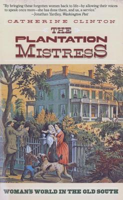 The Plantation Mistress - Clinton, Catherine, Professor