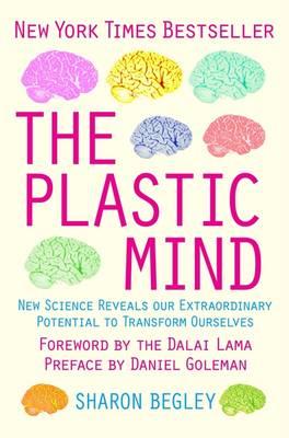 The Plastic Mind - Begley, Sharon