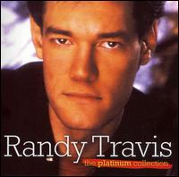 The Platinum Collection - Randy Travis