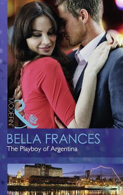 The Playboy Of Argentina - Frances, Bella