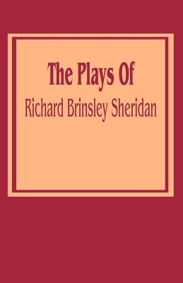 The Plays of Richard Brinsley Sheridan - Sheridan, Richard Brinsley