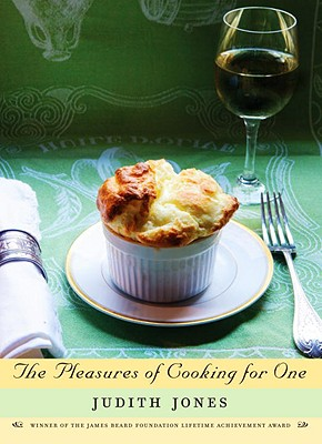 The Pleasures of Cooking for One - Jones, Judith