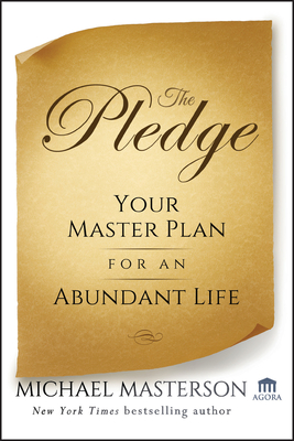 The Pledge: Your Master Plan for an Abundant Life - Masterson, Michael