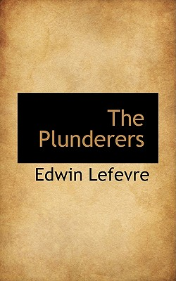 The Plunderers - Lefevre, Edwin