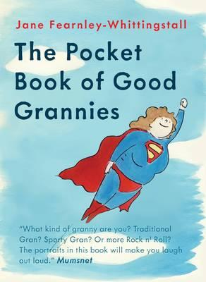 The Pocket Guide to Good Grannies - Fearnley-Whittingstall, Jane