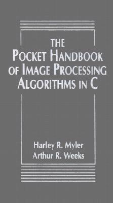 The Pocket Handbook of Image Processing Algorithms in C book by