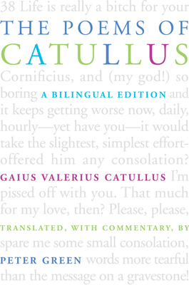 The Poems of Catullus - Catullus, Gaius Valerius, Professor, and Green, Peter (Translated by)