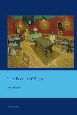 The Poetics of Sight - Harvey, John