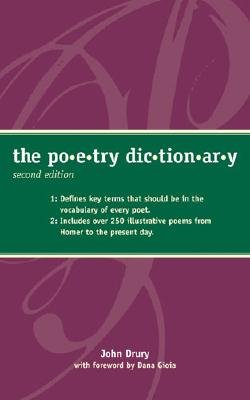 The Poetry Dictionary - Drury, John, and Gioia, Dana (Foreword by)