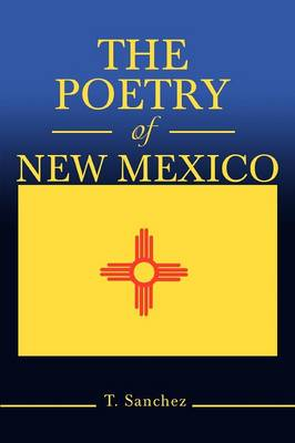 The Poetry of New Mexico - Sanchez, T