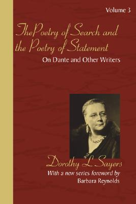 The Poetry of Search and the Poetry of Statement Volume 3: On Dante and Other Writers - Sayers, Dorothy L