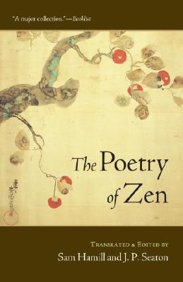 The Poetry of Zen - Hamill, Sam (Translated by), and Seaton, J P (Translated by)