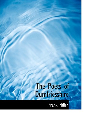 The Poets of Dumfriesshire - Miller, Frank