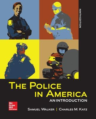 The Police in America: An Introduction - Walker, Samuel, and Katz, Charles M, Professor