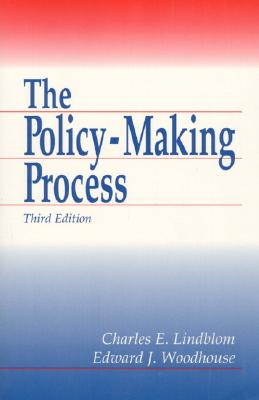 The Policy Making Process - Woodhouse, Edward J, and Lindblom, Charles E