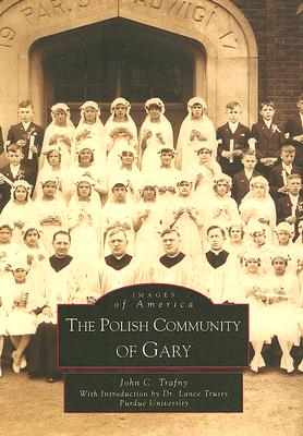 The Polish Community of Gary - Trafny, John C