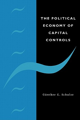 The Political Economy of Capital Controls - Schulze, Gunther G.