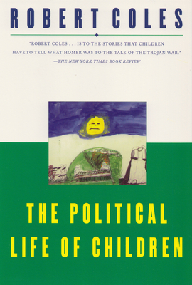 The Political Life of Children - Coles, Robert