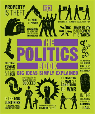 The Politics Book: Big Ideas Simply Explained - DK