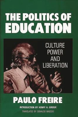 The Politics of Education: Culture, Power and Liberation - Macedo, Donaldo