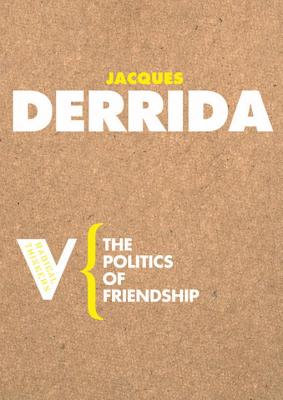 The Politics of Friendship - Derrida, Jacques, Professor, and Collins, George, Ma (Translated by)