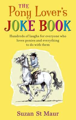 The Pony Lover's Jokebook - St.Maur, Suzan