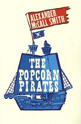 The Popcorn Pirates - McCall Smith, Alexander