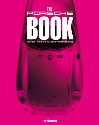 The Porsche Book: The Best Porsche Images - Orel, Frank M