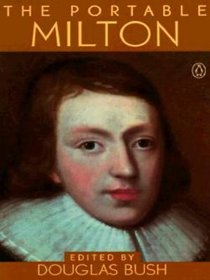 The Portable Milton - Milton, John, and Bush, Douglas (Editor)