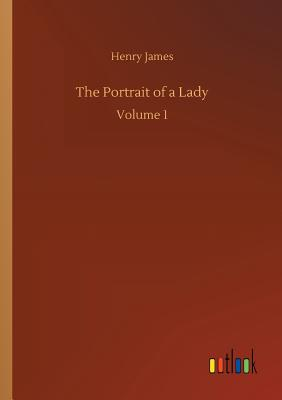 The Portrait of a Lady - James, Henry