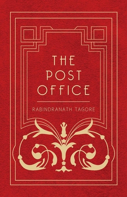 The Post Office - Tagore, Rabindranath, and Mukerjea, Devabrata (Translated by)