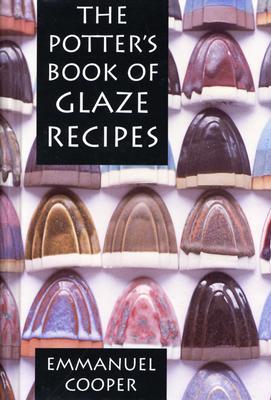 The Potter's Book of Glaze Recipes - Cooper, Emmanuel, Mr.