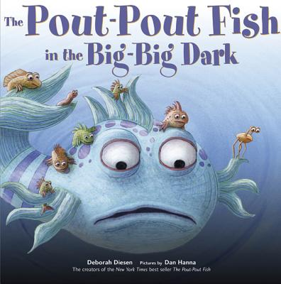 The Pout-Pout Fish in the Big-Big Dark - Diesen, Deborah, and Hanna, Dan (Illustrator)