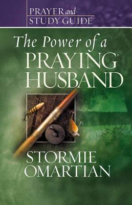 The Power of a Praying? Husband Prayer and Study Guide - Omartian, Stormie