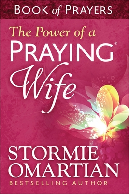 The Power of a Praying(r) Wife Book of Prayers - Omartian, Stormie