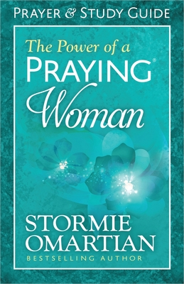 The Power of a Praying Woman: Prayer and Study Guide - Omartian, Stormie
