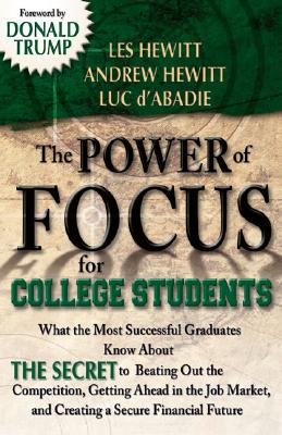 The Power of Focus for College Students - Hewitt, Les