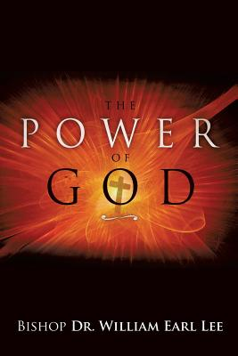 The Power of God - Lee, Bishop Dr William Earl