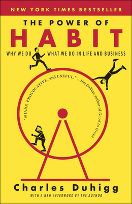 The Power of Habit: Why We Do What We Do in Life & Business - Duhigg, Charles