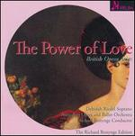 The Power of Love: British Opera Arias