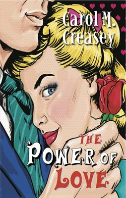 The Power of Love - Creasey, Carol M.