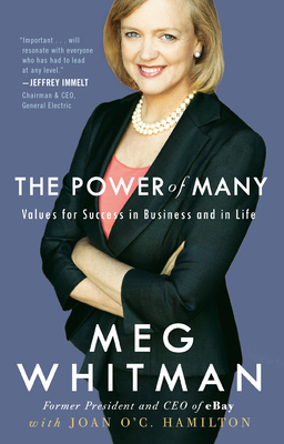 The Power of Many: Values for Success in Business and in Life - Whitman, Meg, and Hamilton, Joan O'C