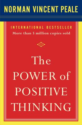 The Power of Positive Thinking: 10 Traits for Maximum Results - Peale, Norman Vincent
