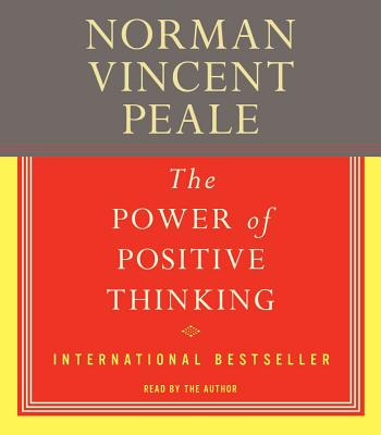 The Power of Positive Thinking - Peale, Norman Vincent (Read by)