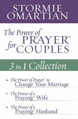 The Power of Prayer for Couples: 3 in 1 Collection: The Power of Prayer to Change Your Marriage/The Power of a Praying Wife/The Power of a Praying Husband - Omartian, Stormie