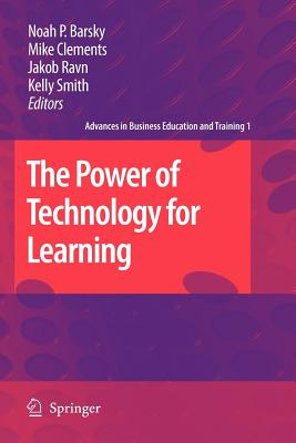 The Power of Technology for Learning - Barsky, Noah P. (Editor), and Clements, Mike (Editor), and Ravn, Jakob (Editor)