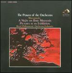 The Power of the Orchestra: Mussorgsky ? A Night on Bare Mountain; Pictures at an Exhibition