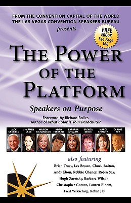 The Power of the Platform: Speakers on Purpose - Canfield, Jack, and Tracy, Brian, and Ferrazzi, Keith